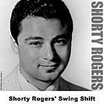 Shorty Rogers Shorty Rogers' Swing Shift