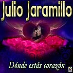 Julio Jaramillo Donde Estas Corazon