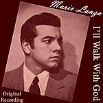 Mario Lanza I'll Walk With God