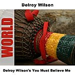 Delroy Wilson Delroy Wilson's You Must Believe Me