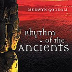 Medwyn Goodall Rhythm Of The Ancients