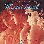 Mike Rowland Mystic Angel