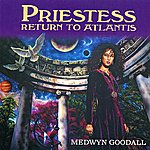 Medwyn Goodall Priestess - Return To Atlantis