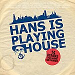 Hans Nieswandt Hans Is Playing House