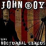 John Boy The Nocturnal Circus