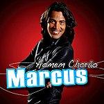 Marcus Homem Chorao