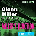Glenn Miller & His Orchestra Miller's Junction