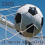 Igor IL Marcio Nel Calcio