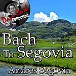 Andrés Segovia Bach To Segovia - [The Dave Cash Collection]
