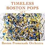 Boston Promenade Orchestra Timeless Boston Pops Vol 2