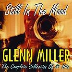 Glenn Miller & His Orchestra Still In The Mood