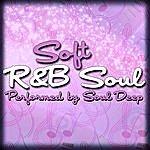 Soul Deep Soft R&B Soul
