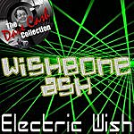 Wishbone Ash Electric Wish - [The Dave Cash Collection]