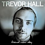 Trevor Hall Brand New Day - Single