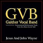 Gaither Vocal Band Jesus And John Wayne Performance Tracks