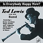 Ted Lewis Is Everybody Happy Now?