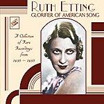 Ruth Etting Ruth Etting : Glorifier Of American Song