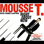Mousse T Right About Now