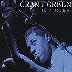 Grant Green Don't Explain