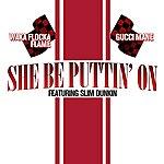 Gucci Mane She Be Puttin' On (Feat. Slim Dunkin)