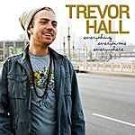 Trevor Hall Everything Everytime Everywhere