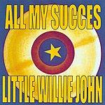 Little Willie John All My Succes - Little Willie John