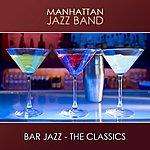 Manhattan Jazz Quintet Bar Jazz (The Classics)