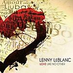 Lenny LeBlanc Love Like No Other