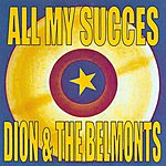 Dion All My Succes - Dion And The Belmonts