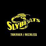 Slyde Reckless And Tweaker