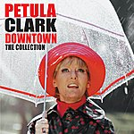 Petula Clark Downtown: The Collection
