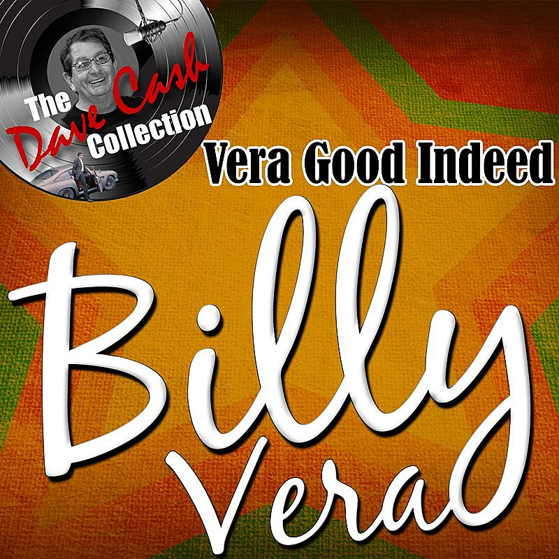 Cover Art: Vera Good Indeed - [The Dave Cash Collection]