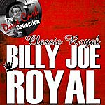 Billy Joe Royal Classic Royal - [The Dave Cash Collection]