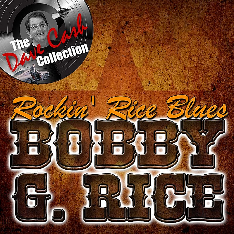 Cover Art: Rockin' Rice Blues - [The Dave Cash Collection]