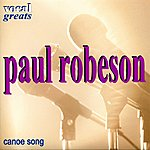 Paul Robeson Vocal Greats - Canoe Song
