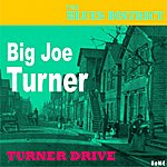 Big Joe Turner Turner Drive (The Blues District)