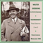 Walter Gieseking Rachmaninov: Piano Concertos Nos. 2 And 3 (Gieseking / Concertgebouw / Mengelberg) (1940)