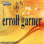 Erroll Garner Erroll Garner: Play Piano For Me