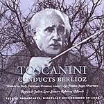 Arturo Toscanini Berlioz, H.: Harold In Italy / Les Francs-Juges / Romeo Et Juliette: Love Scene / Rakoczy March (Nbc Symphony, Toscanini) (1939, 1941)