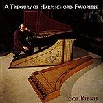 Igor Kipnis A Treasury Of Harpsichord Favorites