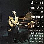Igor Kipnis Mozart On The 1793 Fortepiano - Igor Kipnis