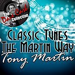 Tony Martin Classic Tunes The Martin Way - [The Dave Cash Collection]