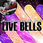 Archie Bell & The Drells Live Bells - [The Dave Cash Collection]