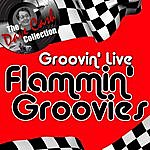 The Flamin' Groovies Groovin' Live - [The Dave Cash Collection]