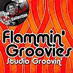 The Flamin' Groovies Studio Groovin' - [The Dave Cash Collection]