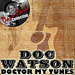 Doc Watson Doctor My Tunes - [The Dave Cash Collection]