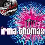 Irma Thomas Live Irma - [The Dave Cash Collection]