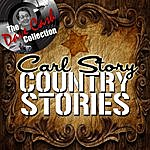 Carl Story Some Country Stories - [The Dave Cash Collection]