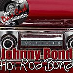 Johnny Bond Hot Rod Bond - [The Dave Cash Collection]
