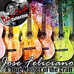 José Feliciano A True Master Of The Craft - [The Dave Cash Collection]